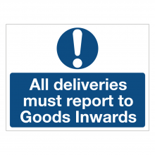 All Deliveries Must Report To Goods Inwards Sign