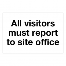 All Visitors Must Report To Site Office Sign