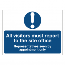 All Visitors Must Report To The Site Ofice Sign