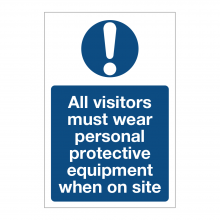 All Visitors Must Wear PPE While On Site Sign
