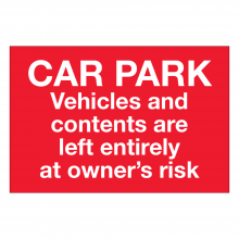Car Park Vehicle & Contents Are Left Entirely At Owners Risk Sign
