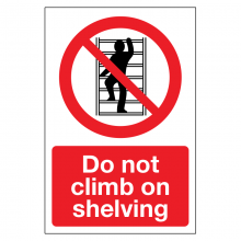 Do Not Climb On Shelving Sign