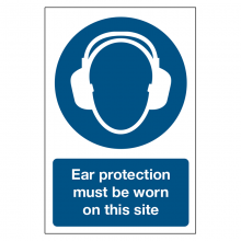 Ear Protection Must Be Worn  On This Site Sign