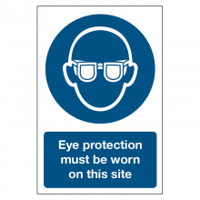 Eye Protection Must Be Worn On This Site Sign