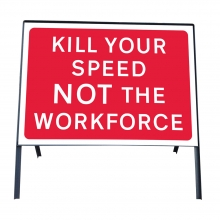 Kill Your Speed Not The Workforce Metal Sign Face