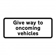 Give Way To Oncoming Vehicles Supplementary Plate (P615.1)