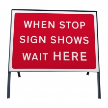 When Stop Sign Shows Wait Here Metal Sign Face (P7011)